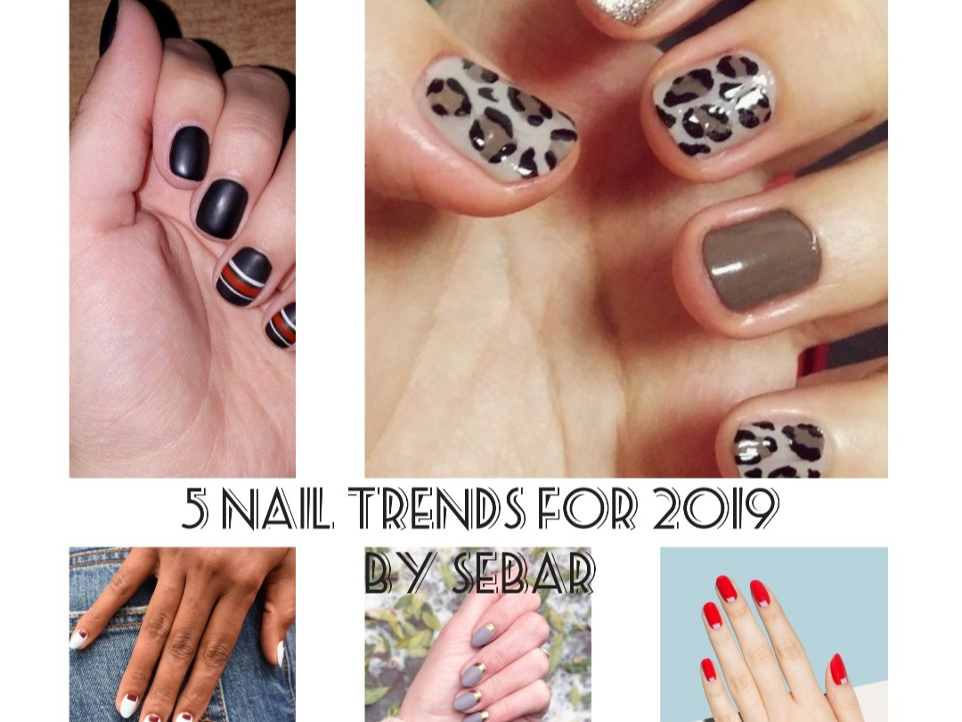 5 Nails trends for 2019 by Sebar